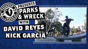 Parks & Wreck: David Reyes & Nick Garcia