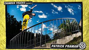 Thunder Trucks Presents Patrick Praman.