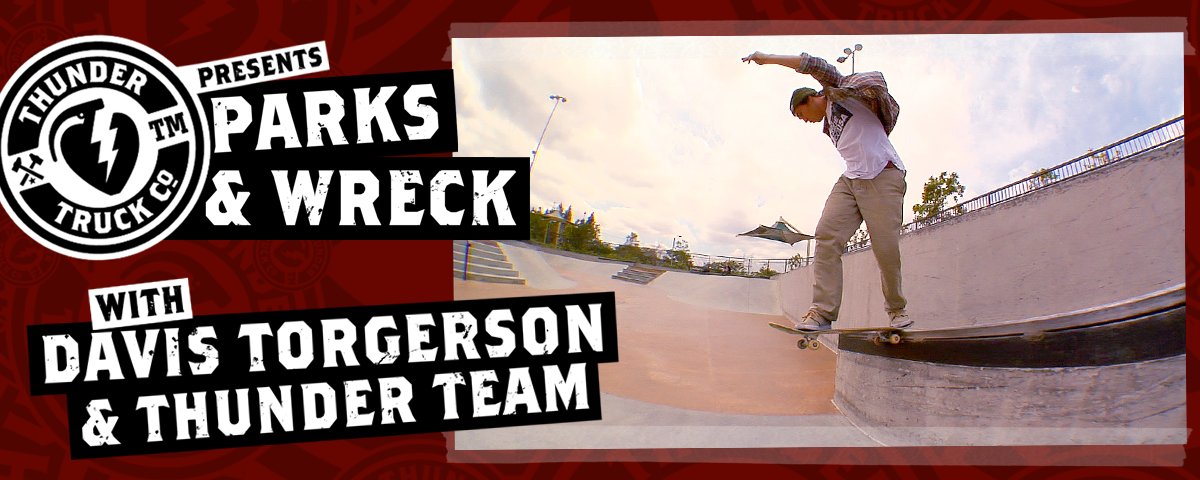 Thunder Parks & Wreck with Davis Torgerson & Thunder Team