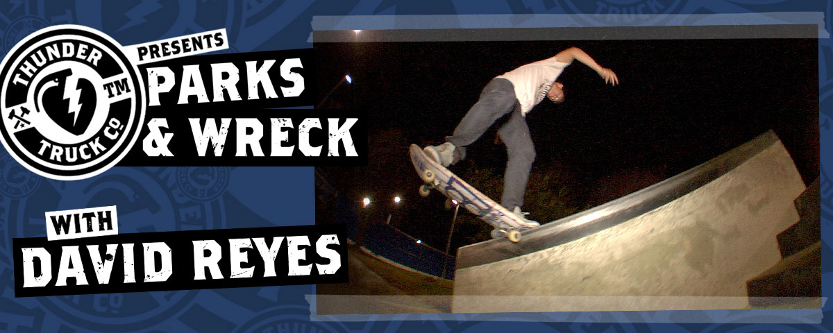 Thunder Parks & Wreck with David Reyes