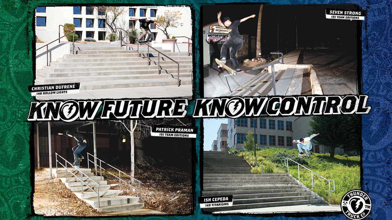 Thunder Trucks : Know Future Know Control!